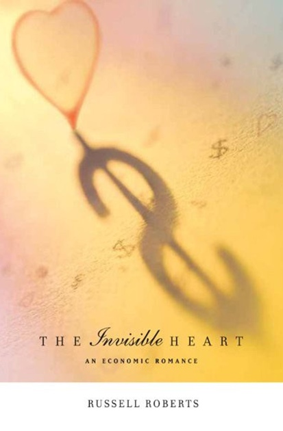 The Invisible Heart An Economic Romance Book