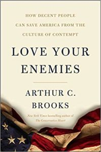 Arthur Brooks On Love Your Enemies