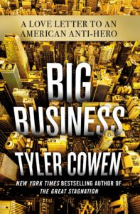 Tyler Cowen On Big Business