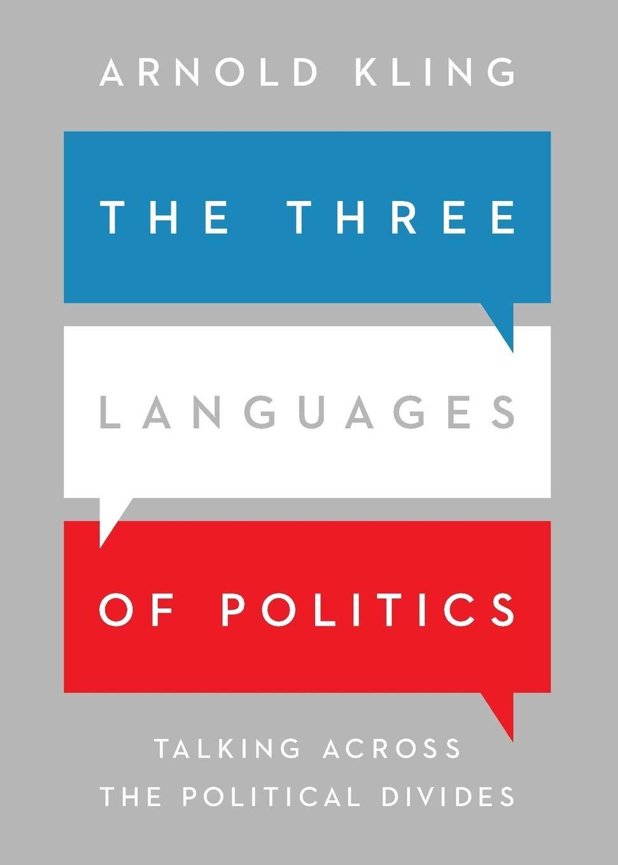 The Three Languages Of Politics