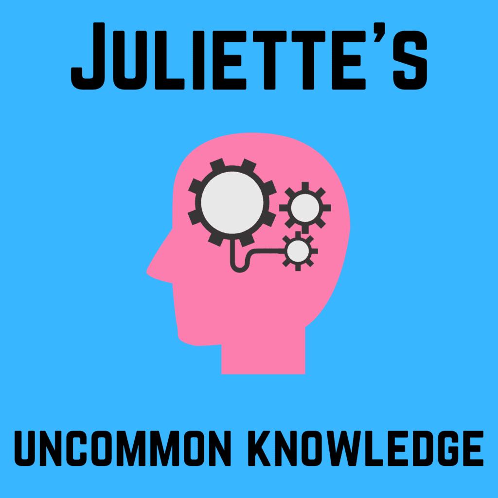 Juliettes Uncommon Knowledge
